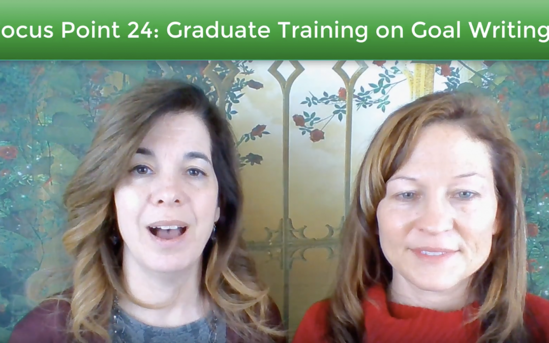 Focus Point 24:  Graduate Training on Goal Writing