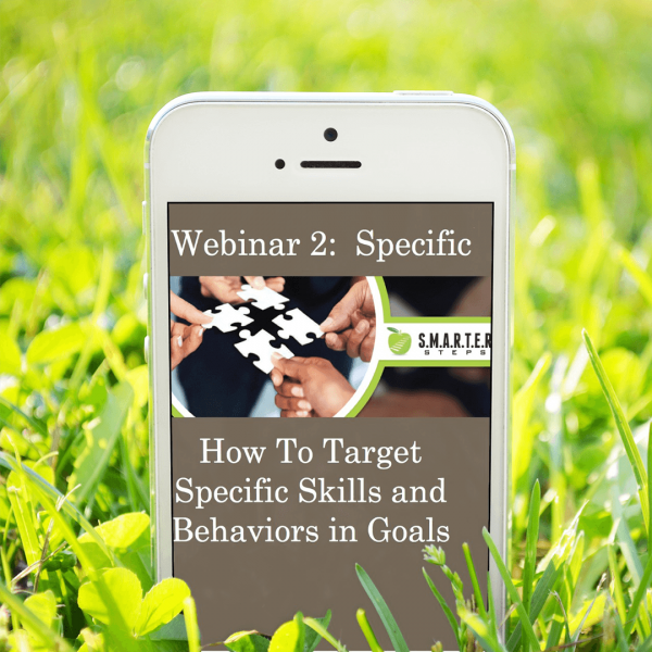 SMARTER Steps Webinar 2 Specific: How to Target Specific Skill Sets and Behaviors in Goals displayed on a smart phone