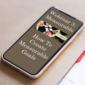 SMARTER Steps Webinar 3 Measurable: How to Create Measurable Goals displayed on a smart phone screen